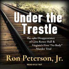 Under the Trestle by Ron Peterson audiobook