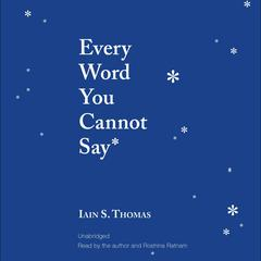 Every Word You Cannot Say by Iain S. Thomas audiobook