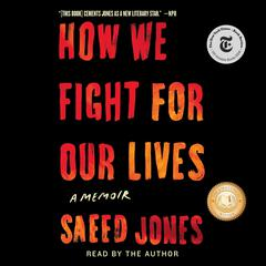 How We Fight For Our Lives by Saeed Jones audiobook
