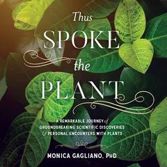 Thus Spoke the Plant by Monica Gagliano audiobook