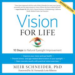 Vision for Life, Revised Edition by Meir Schneider, Ph.D. audiobook