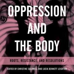 Oppression and the Body by  audiobook