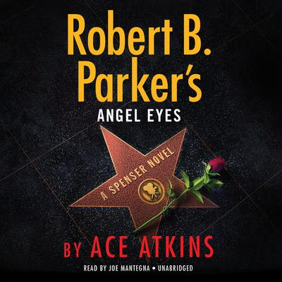 Robert B. Parker's Angel Eyes by Ace Atkins audiobook
