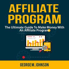 Affiliate Program by George M. Johnson audiobook