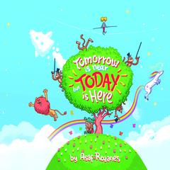Tomorrow Is Near But Today Is Here by Asaf Rozanes audiobook