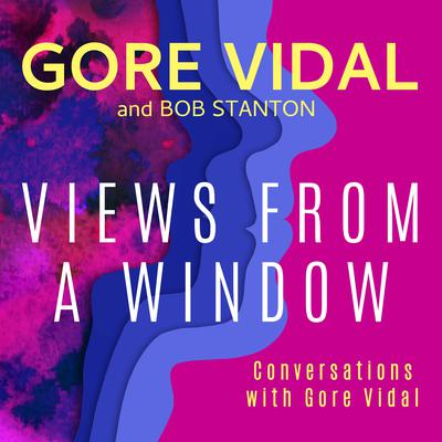 Views from a Window by Gore Vidal audiobook