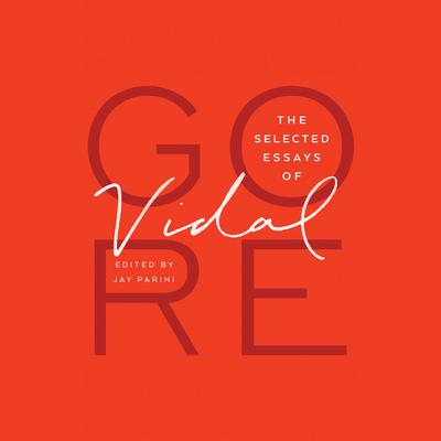 The Selected Essays of Gore Vidal by Gore Vidal audiobook