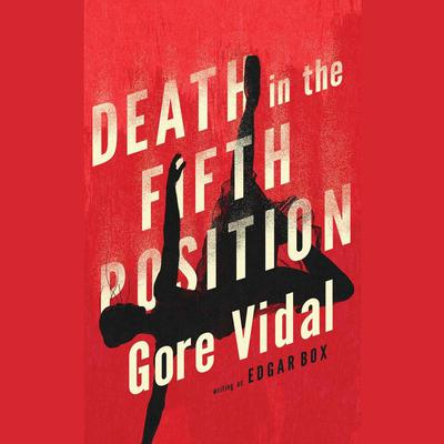 Death in the Fifth Position by Gore Vidal audiobook