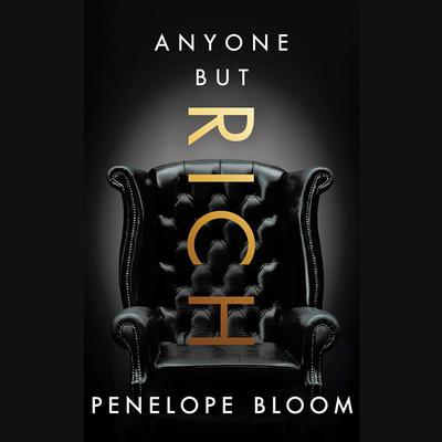 Anyone But Rich by Penelope Bloom audiobook