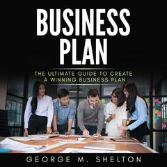 Business Plan by George M. Shelton audiobook