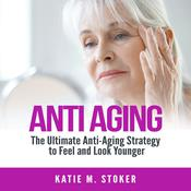 Anti Aging by  Katie M. Stoker audiobook