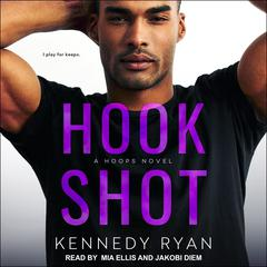 Hook Shot by Kennedy Ryan audiobook