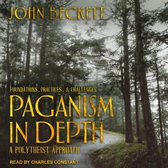 Paganism In Depth by John D. Beckett audiobook