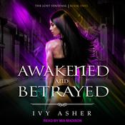 Awakened and Betrayed by  Ivy Asher audiobook
