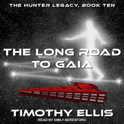 The Long Road to Gaia by Timothy Ellis audiobook