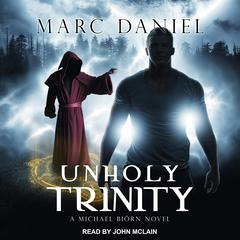 Unholy Trinity by Marc Daniel audiobook