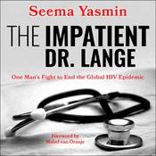 The Impatient Dr. Lange by  Seema Yasmin audiobook