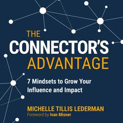 The Connector's Advantage by Michelle Tillis Lederman audiobook