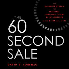 The 60 Second Sale by David V. Lorenzo audiobook