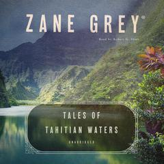 Tales of Tahitian Waters by Zane Grey audiobook