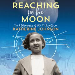 Reaching for the Moon by Katherine Johnson audiobook
