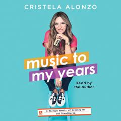 Music to My Years by Cristela Alonzo audiobook