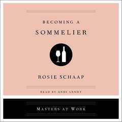 Becoming a Sommelier by Rosie Schapp audiobook