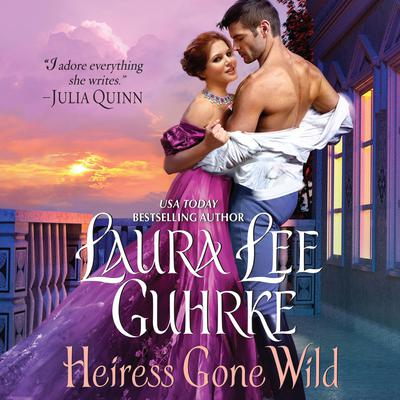 Heiress Gone Wild by Laura Lee Guhrke audiobook