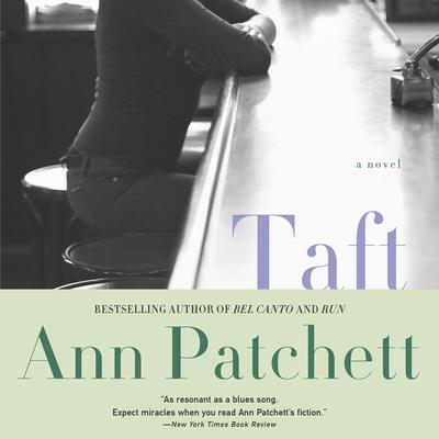 Taft by Ann Patchett audiobook