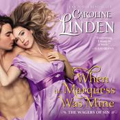 When the Marquess Was Mine by  Caroline Linden audiobook