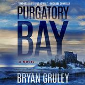 Purgatory Bay by  Bryan Gruley audiobook