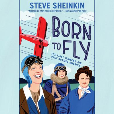 Born to Fly by Steve Sheinkin audiobook