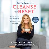 Dr. Kellyann's Cleanse and Reset by  Dr. Kellyann Petrucci MS, ND audiobook