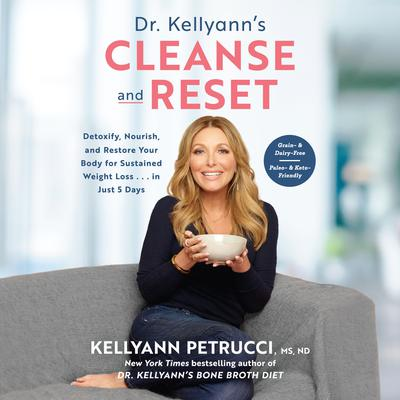Dr. Kellyann's Cleanse and Reset by Kellyann Petrucci audiobook