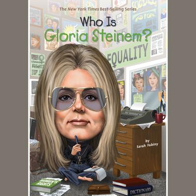 Who Is Gloria Steinem? by Sarah Fabiny audiobook