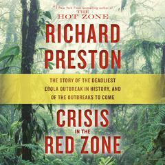 Crisis in the Red Zone by Richard Preston audiobook