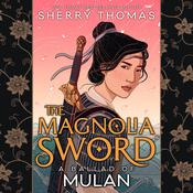 The Magnolia Sword by  Sherry Thomas audiobook