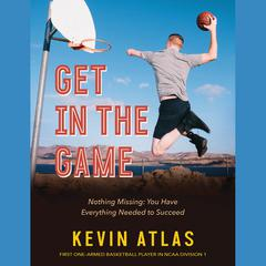 Get in the Game by Kevin Atlas audiobook