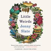 Little Weirds by  Jenny Slate audiobook