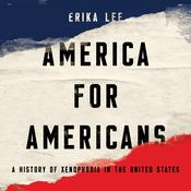 America for Americans by  Erika Lee audiobook