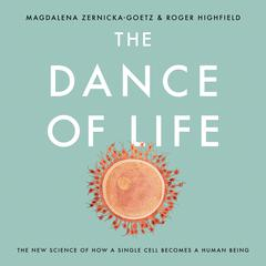 The Dance of Life by Magdalena Zernicka-Goetz audiobook