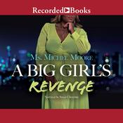 A Big Girl's Revenge by  Ms. Michel Moore audiobook