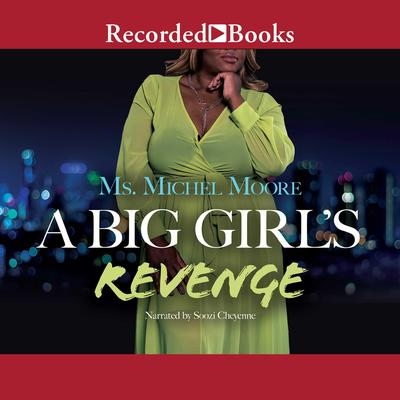 A Big Girl's Revenge by Michel Moore audiobook