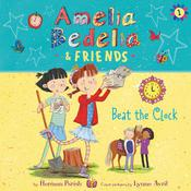 Amelia Bedelia & Friends #1: Amelia Bedelia & Friends Beat the Clock Unabrid by  Herman Parish audiobook