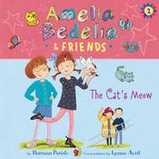 Amelia Bedelia & Friends #2: Amelia Bedelia & Friends The Cat's Meow Una by  Herman Parish audiobook