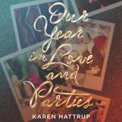 Our Year in Love and Parties by  Karen Hattrup audiobook
