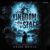 A Kingdom for a Stage by  Heidi Heilig audiobook