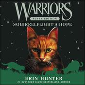 Warriors Super Edition: Squirrelflight's Hope by  Erin Hunter audiobook