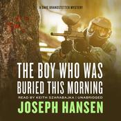 The Boy Who Was Buried This Morning by  Joseph Hansen audiobook