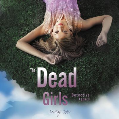 The Dead Girls Detective Agency by Suzy Cox audiobook